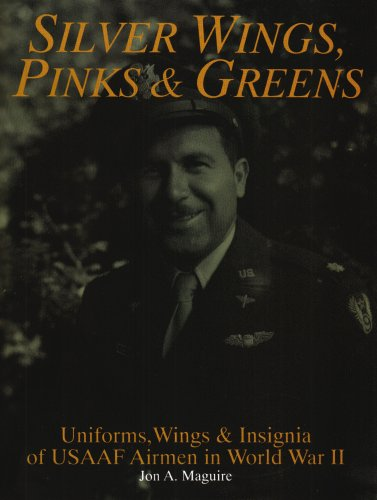 9780887405785: Silver Wings, Pinks & Greens: Uniforms, Wings & Insignia of USAAF Airmen in WWII (Schiffer Military History)