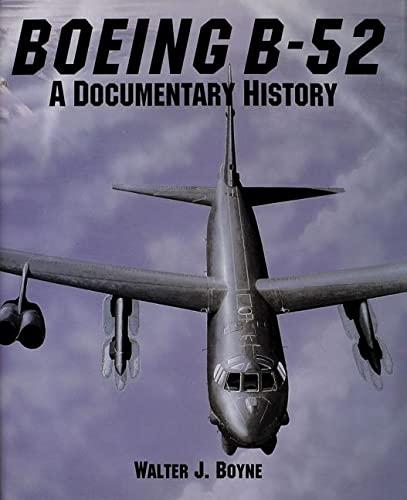 Boeing B-52: A Documentary History (Schiffer Military Aviation History): Walter J. Boyne