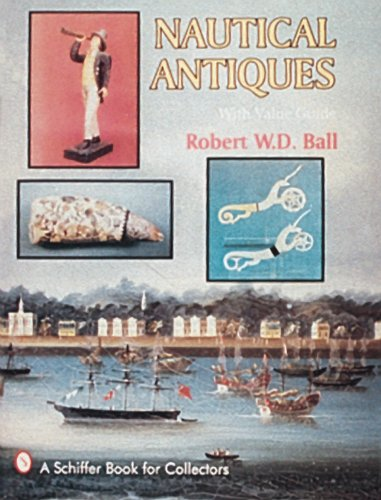 Nautical Antiques: With Value Guide: Ball, Robert W.D.
