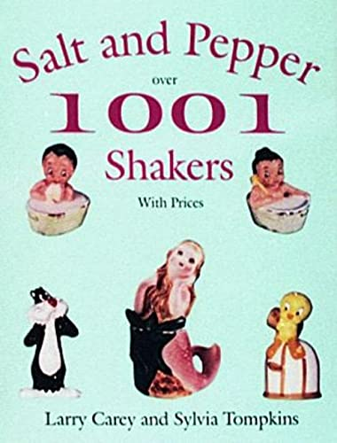 1001 Salt and Pepper Shakers (Paperback): Larry Carey, Sylvia Tompkins