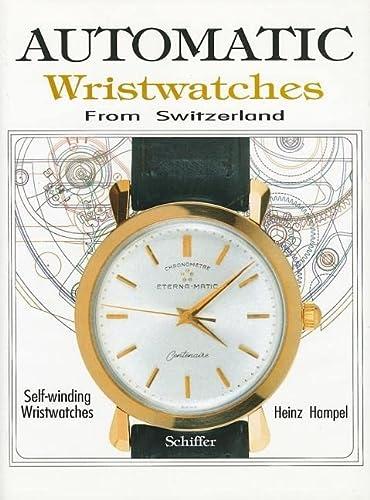 9780887406096: Automatic Wristwatches from Switzerland: Self-Winding Wristwatches