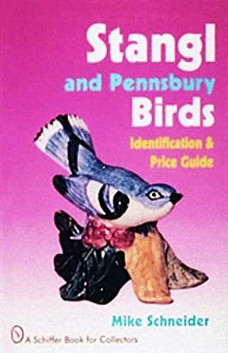 Stangl And Pennsbury Birds: An Identification And Price Guide