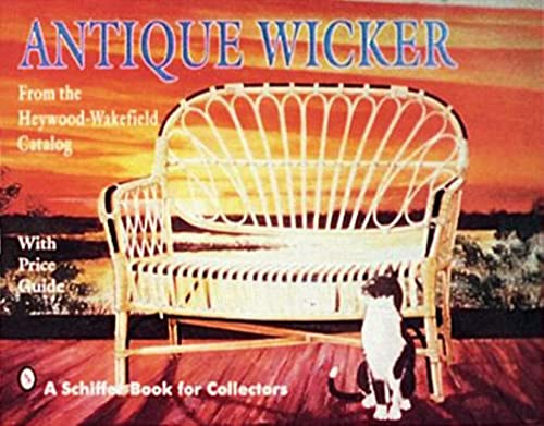 9780887406188: Antique Wicker: From the Heywood-Wakefield Catalog (From the Heywood-Wakefield Catalog: With Price Guide)
