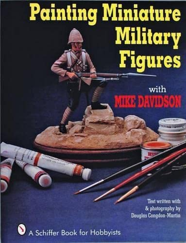 9780887406256: Painting Miniature Military Figures (Schiffer Book for Hobbyists)