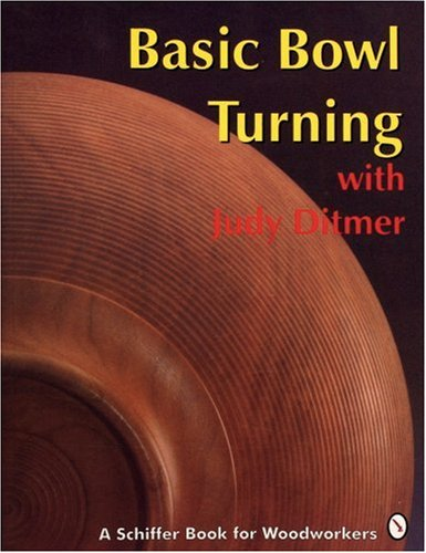 9780887406270: Basic Bowl Turning: With Judy Ditmer