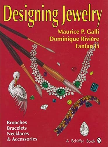 Designing Jewelry: Brooches, Bracelets, Necklaces & Accessories: Maurice P Galli
