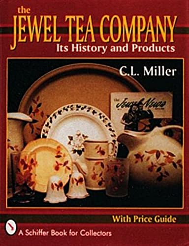9780887406348: The Jewel Tea Company: Its History and Products (A Schiffer Book for Collectors)