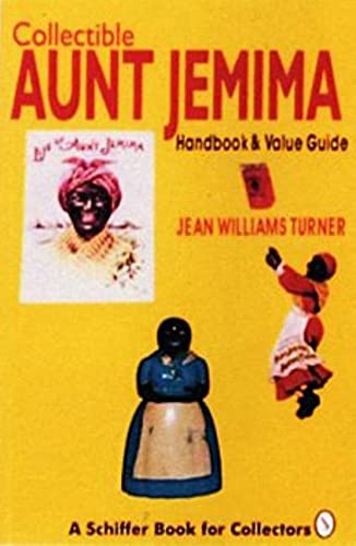 9780887406447: Collectible Aunt Jemima: Handbook and Value Guide (Schiffer Book for Collectors (Paperback))