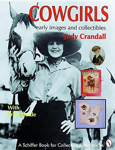 9780887406461: Cowgirls: Early Images and Collectibles: With Price Guide (Schiffer Book for Collectors & Historians)