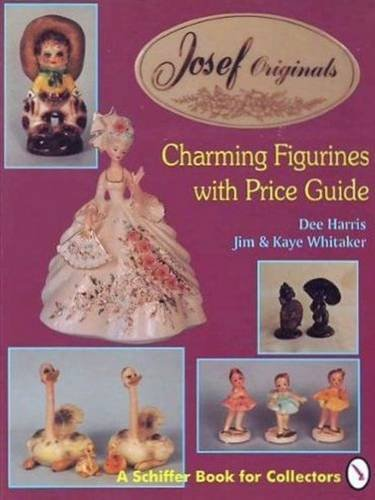 Josef Originals: Charming Figurines With Price Guide (A Schiffer Book for Collectors) (0887406475) by Dee Harris; Jim Whitaker; Kaye Whitaker