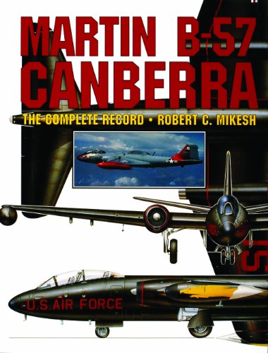 Martin B-57 Canberra: The Complete Record (0887406610) by Mikesh, Robert C.