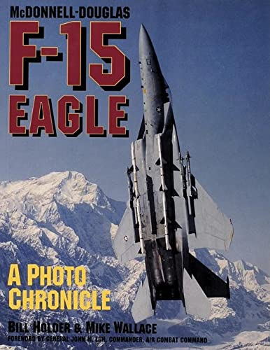 9780887406621: McDonnell-Douglas F-15 Eagle: A Photo Chronicle (Schiffer Military/Aviation History)