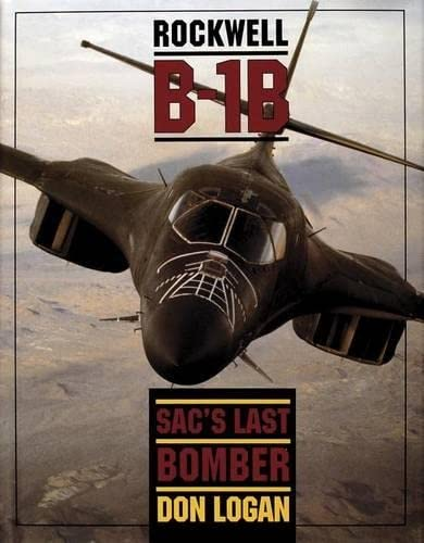 9780887406669: Rockwell B-1B: SAC's Last Bomber (Schiffer Military/Aviation History)