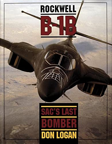 9780887406669: Rockwell B-1B: SAC's Last Bomber (Schiffer Military/Aviation History)