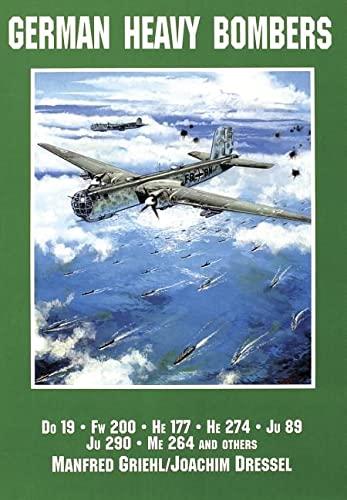 9780887406706: German Heavy Bombers: Do 19, Fw 200, He 177, He 274, Ju 89, Ju 290, Me 264 and others