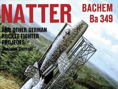 9780887406829: Natter & Other German Rocket Jet Projects