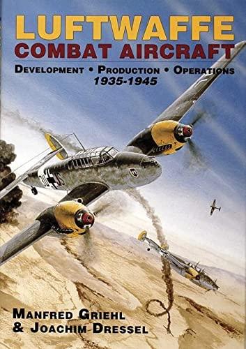 9780887406836: Luftwaffe Combat Aircraft Development Production Operations: 1935-1945
