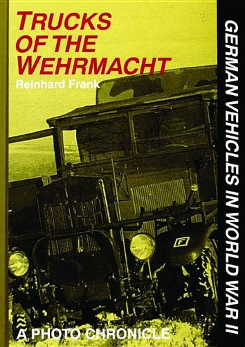 9780887406867: Trucks of the Wehrmacht (German Vehicles in World War II S)