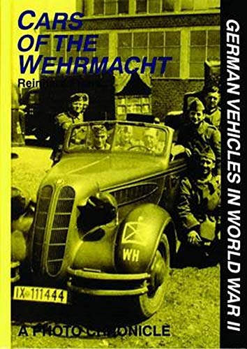 9780887406874: Cars of the Wehrmacht: German Vehicles in World War II