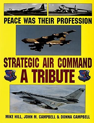9780887406881: Peace Was Their Profession: Strategic Air Command: A Tribute