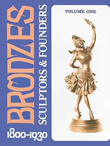 9780887407000: Bronzes: Sculptors & Founders, 1800-1930: Sculptors and Founders, 1800-1930: v. 1