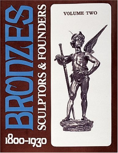 9780887407017: Bronzes: Sculptors and Founders, 1800-1930