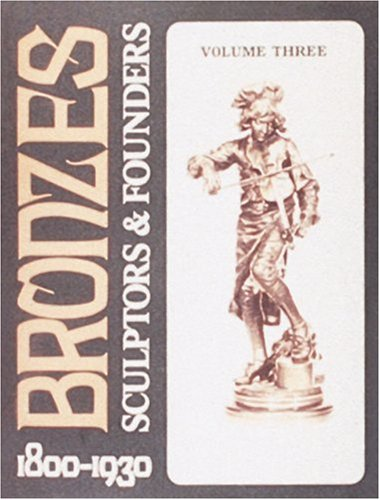 9780887407024: Bronzes: Sculptors and Founders, 1800-1930, Vol. 3