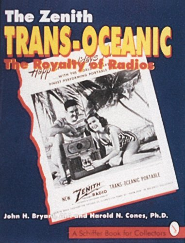 [signed] The Zenith Trans-Oceanic, the Royalty of Radios 9780887407086 The previously untold story of the Zenith Trans-Oceanic, the world's most romantic and expensive series of portable radios. Long a compa