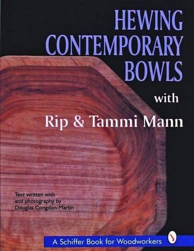 9780887407109: Hewing Contemporary Bowls (Schiffer Book for Woodworkers)