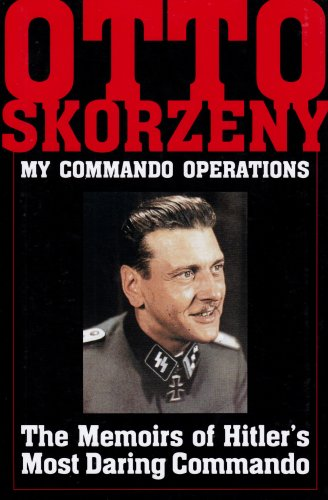 9780887407185: My Commando Operations: The Memoirs of Hitler's Most Daring Commando (Schiffer Military History)