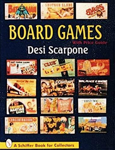Board Games: With Price Guide (A Schiffer Book for Collectors): Scarpone, Desi