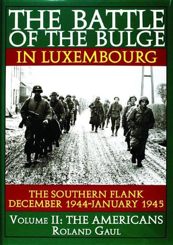 Battle of the Bulge in Luxembourg: the Southern Flank, December 1944-january 1945: the Americans V. 2