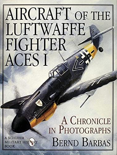 9780887407512: 001: Aircraft of the Luftwaffe Fighter Aces Vol. I: (Schiffer Military/Aviation History)