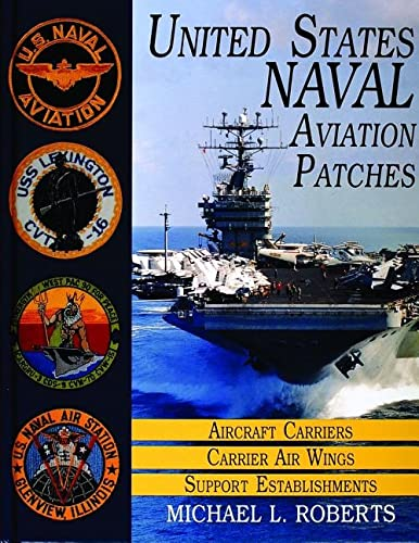 9780887407536: United States Naval Aviation Patches, Vol. 1: Aircraft Carriers / Carrier Air Wings / Support Establishments