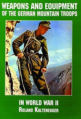 9780887407567: Weapons and Equipment of the German Mountain Troops in World War II