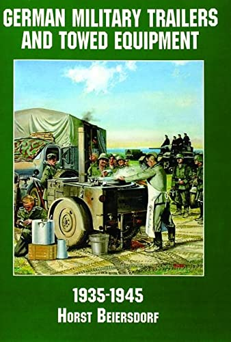 9780887407574: German Military Trailers and Towed Equipment: 1935-1945 (Schiffer Military/Aviation History)