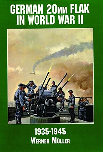 9780887407581: German 20mm Flak in World War II: (Schiffer Military/Aviation History)