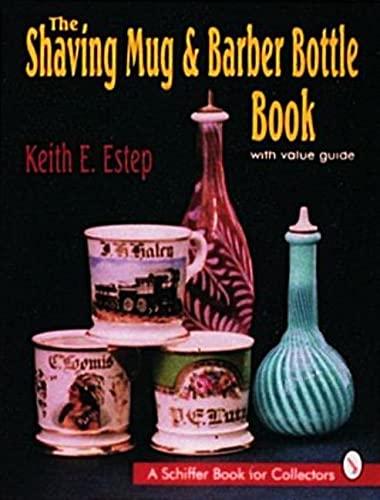 9780887407611: The Shaving Mug & Barber Bottle Book: With Value Guide