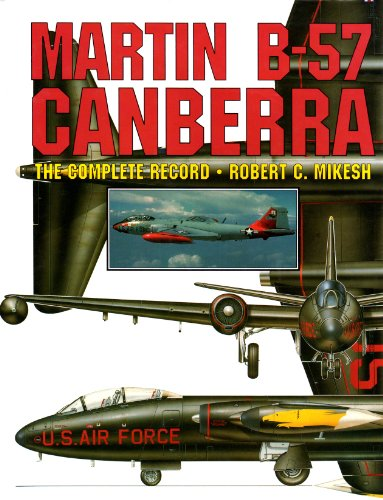 9780887407727: Martin B-57 Canberra: The Complete Record