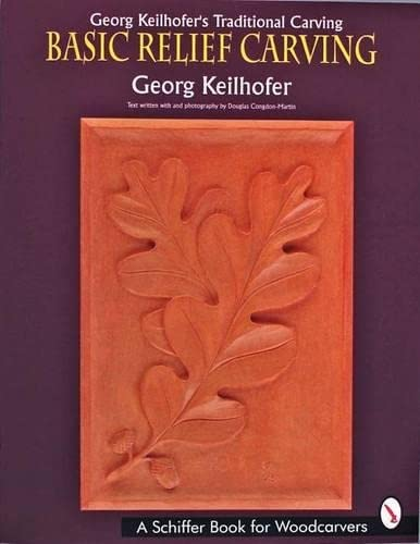 Georg Keilhofer's Traditional Carving: Basic Relief Carving