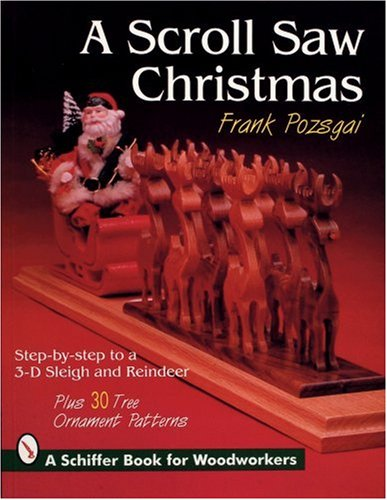 9780887407864: A Scroll Saw Christmas with Frank Pozsgai: Step-by-step to a 3-D Sleigh and Reindeer (Schiffer Book for Woodworkers)