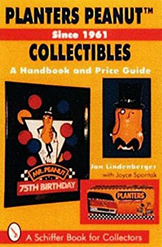 9780887407932: Planters Peanut Collectibles - Since 1961: A Handbook and Price Guide (A Schiffer Book for Collectors)