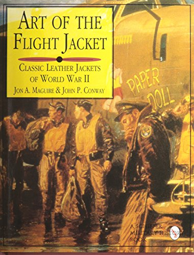 9780887407949: Art of the Flight Jacket: Classic Leather Jackets of World War II (Schiffer Military/Aviation History)