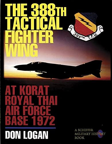 9780887407987: The 388th Tactical Fighter Wing at Korat Royal Thai Air Force Base 1972