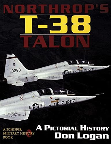 9780887408007: Northrop's T-38 TALON: A Pictorial History (A Schiffer military history book)