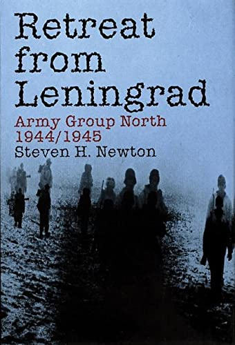 9780887408069: Retreat from Leningrad: Army Group North 1944/1945