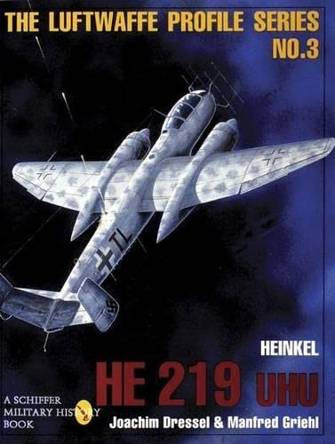 9780887408199: The Luftwaffe Profile Series: Number 3: Heinkel He 219 UHU (Schiffer Military/Aviation History)