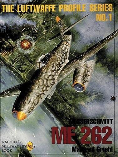 Messerschmitt Me 262 (Luftwaffe Profile Series): Manfred Griehl