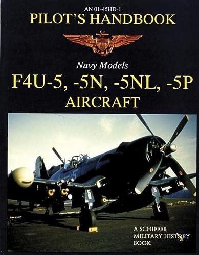 An 01-45Hd-1 Pilot's Handbook Navy Models F4U-5, -5N, -5Nl, -5P Aircraft (Schiffer Military&#...