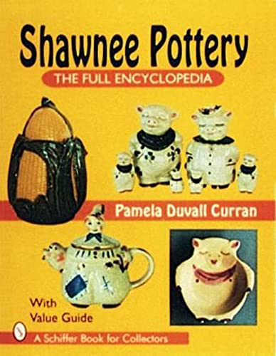 9780887408458: Shawnee Pottery: The Full Encyclopedia (Schiffer Book for Collectors)
